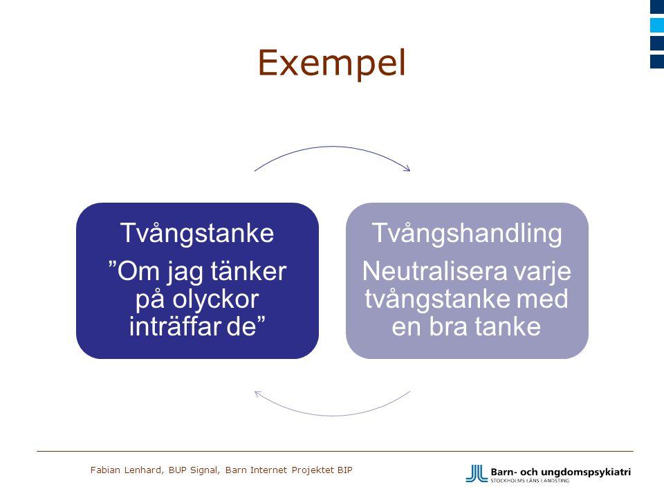 """Fabian Lenhard, BUP Signal, Barn Internet Projektet BIP Exempel Tvångstanke """"Om jag tänker på olyckor inträffar de"""" Tvångshandling Neutralisera varje"""