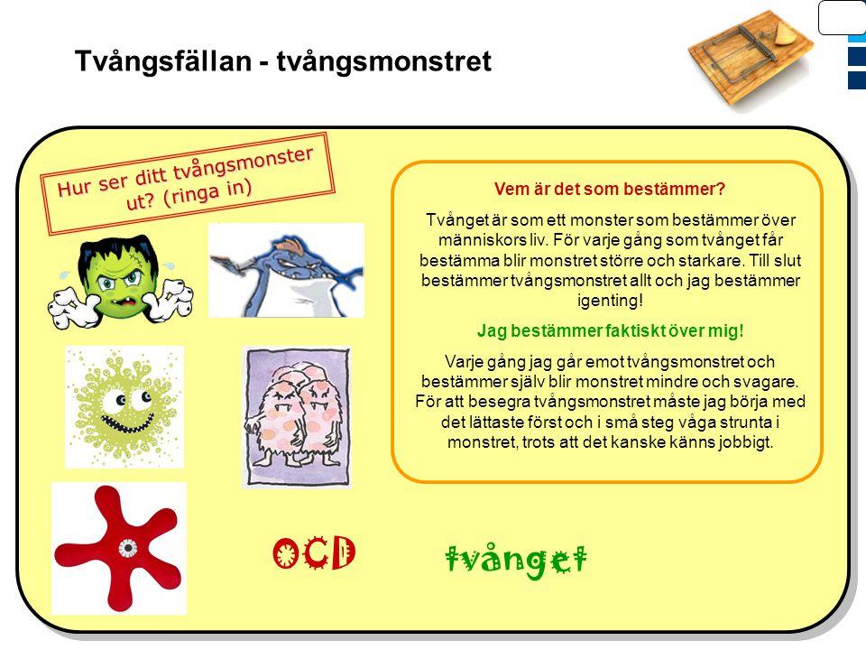 Fabian Lenhard, BUP Signal, Barn Internet Projektet BIP Tvångsfällan - tvångsmonstret Vem är det som bestämmer? Tvånget är som ett monster som bestämm