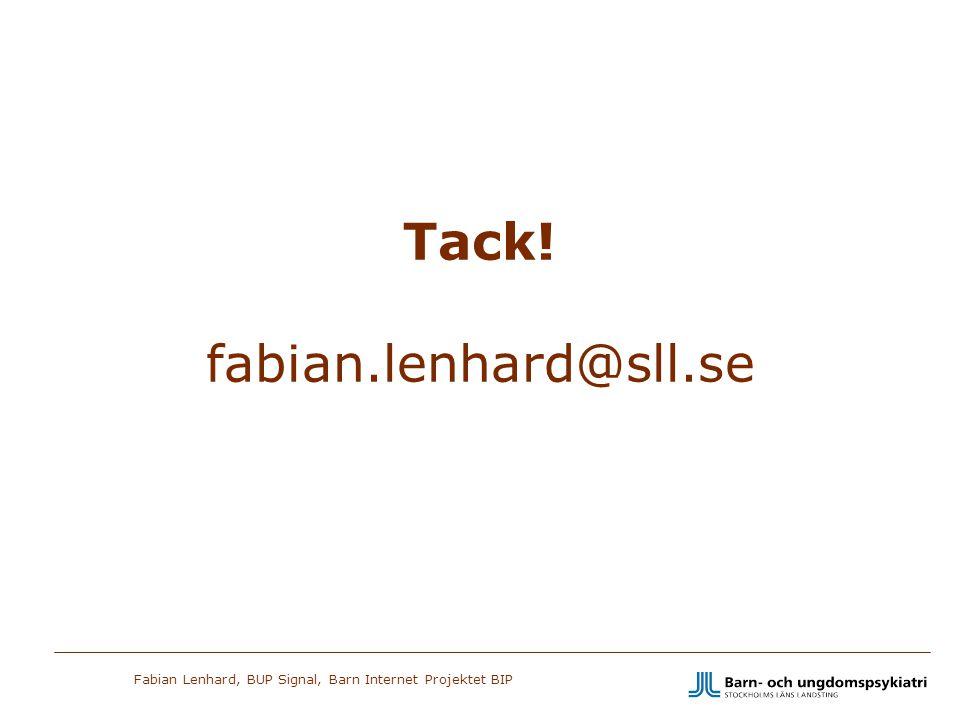 Fabian Lenhard, BUP Signal, Barn Internet Projektet BIP Tack! fabian.lenhard@sll.se