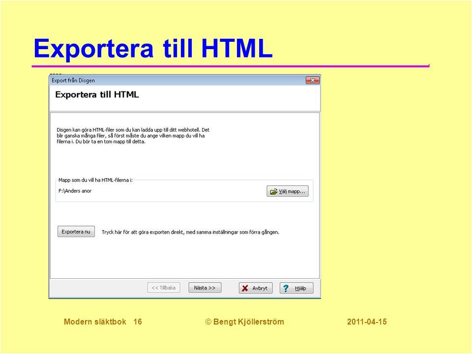 Modern släktbok 16© Bengt Kjöllerström 2011-04-15 Exportera till HTML