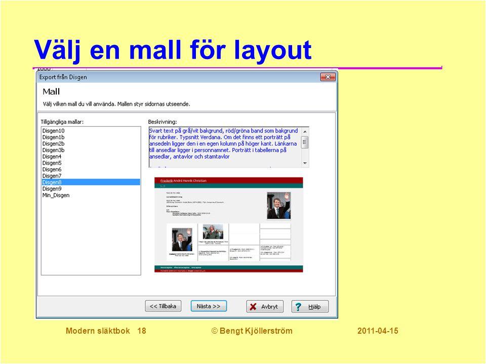 Modern släktbok 18© Bengt Kjöllerström 2011-04-15 Välj en mall för layout