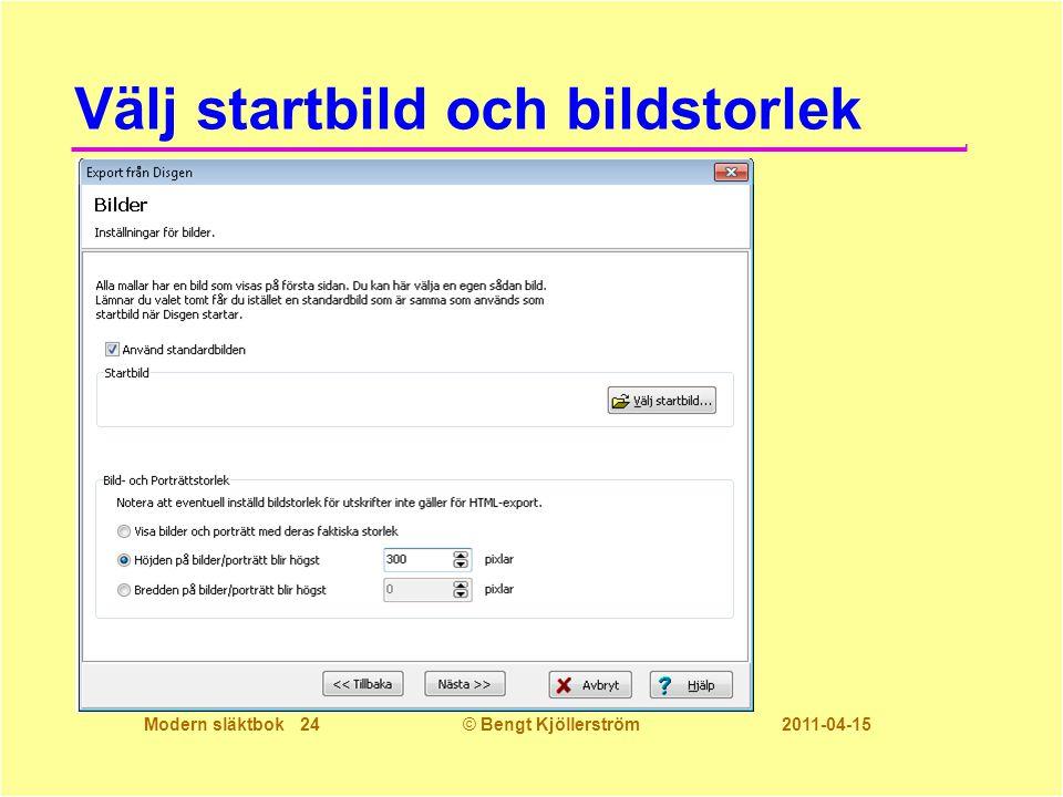 Modern släktbok 24© Bengt Kjöllerström 2011-04-15 Välj startbild och bildstorlek