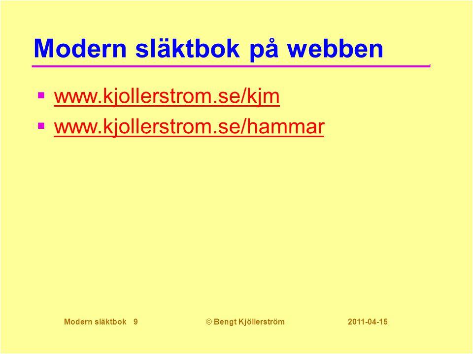 Modern släktbok 30© Bengt Kjöllerström 2011-04-15 Blev det som du tänkt.