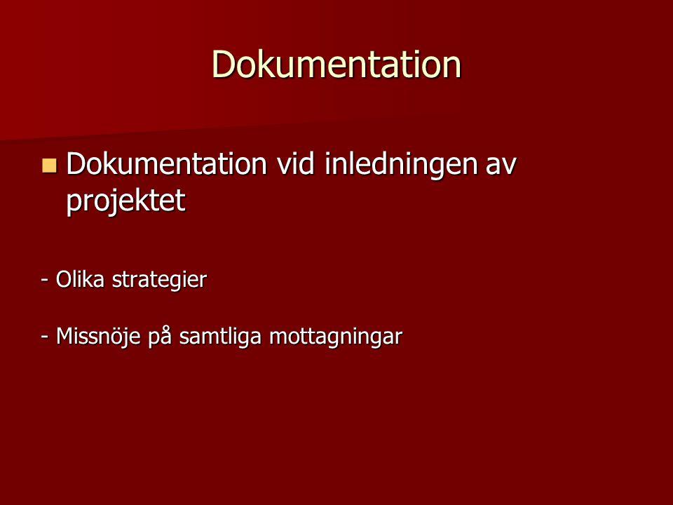  Dokumentation vid inledningen av projektet - Olika strategier - Missnöje på samtliga mottagningar Dokumentation