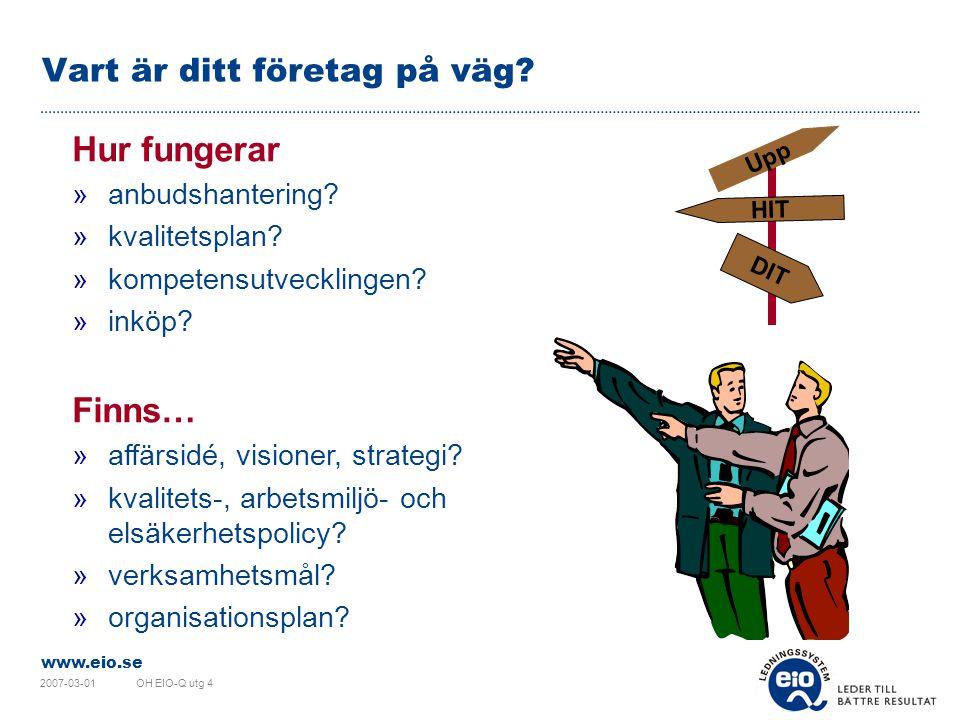 www.eio.se 2007-03-01OH EIO-Q utg 4 Vart är ditt företag på väg.