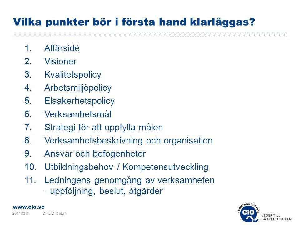 www.eio.se 2007-03-01OH EIO-Q utg 4 Vilka punkter bör i första hand klarläggas.