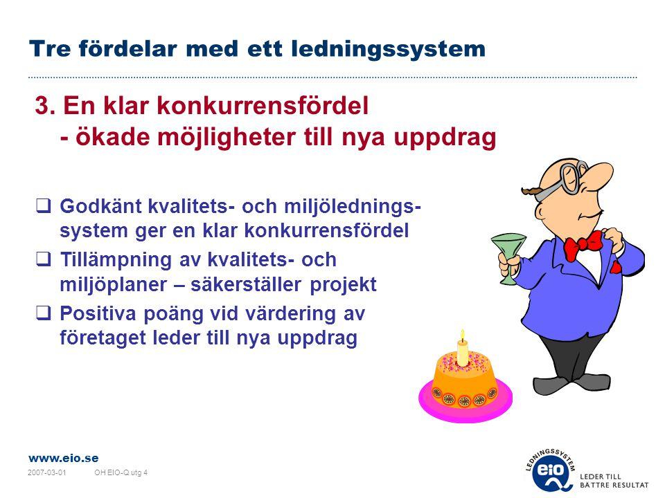 www.eio.se 2007-03-01OH EIO-Q utg 4 Tre fördelar med ett ledningssystem 3.