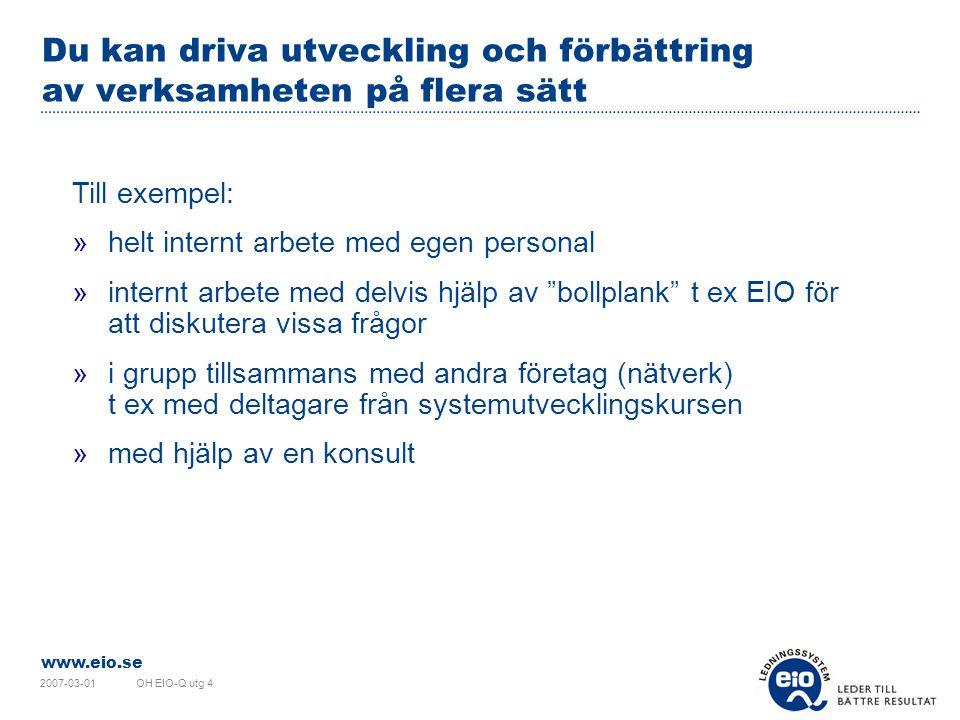 www.eio.se 2007-03-01OH EIO-Q utg 4 Vad är EIO-Q Ledningssystem.