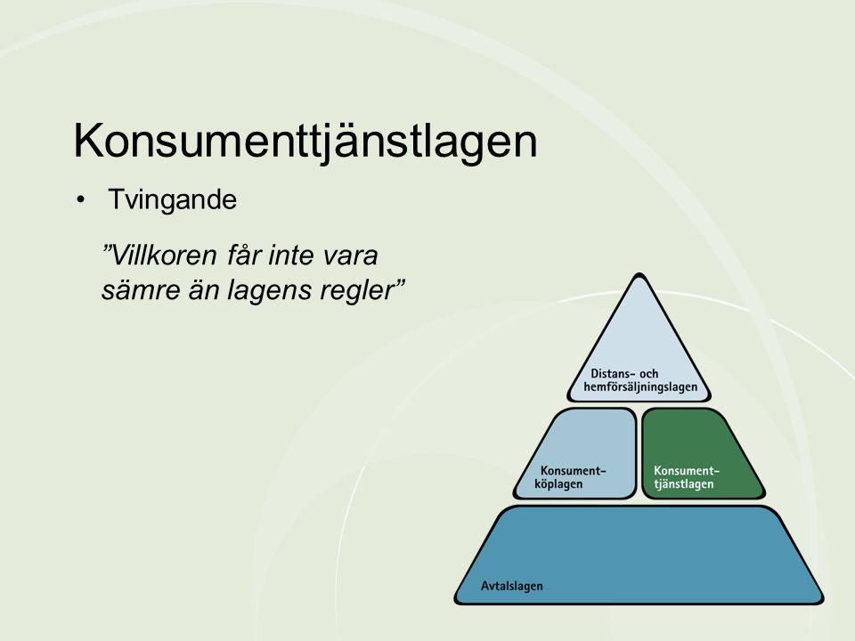 """•Tvingande Konsumenttjänstlagen """"Villkoren får inte vara sämre än lagens regler"""""""