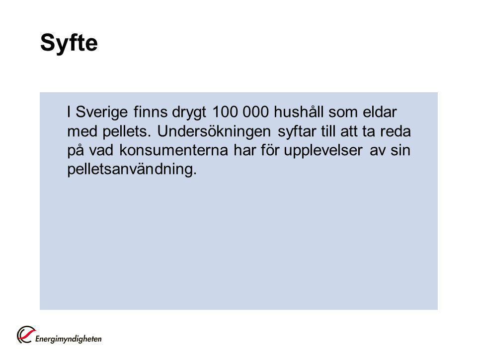 Syfte I Sverige finns drygt 100 000 hushåll som eldar med pellets.