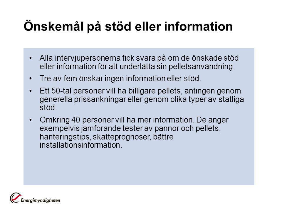 Önskemål på stöd eller information •Alla intervjupersonerna fick svara på om de önskade stöd eller information för att underlätta sin pelletsanvändning.