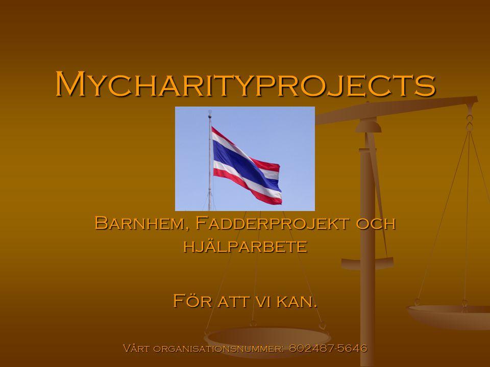 Mycharityprojects Barnhem, Fadderprojekt och hjälparbete För att vi kan. Vårt organisationsnummer: 802487-5646