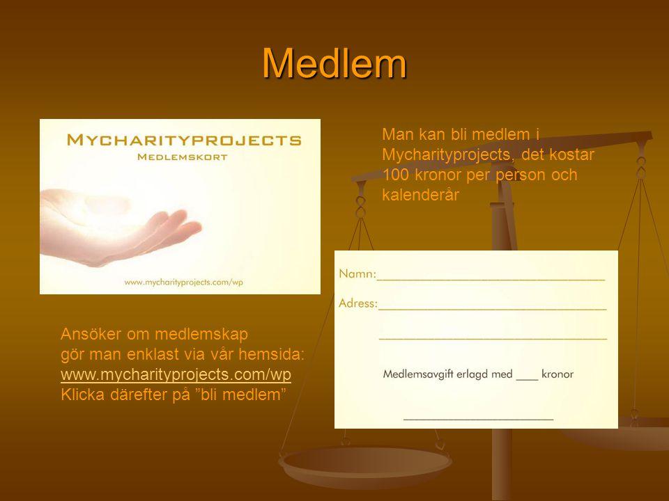 Medlem Man kan bli medlem i Mycharityprojects, det kostar 100 kronor per person och kalenderår Ansöker om medlemskap gör man enklast via vår hemsida: