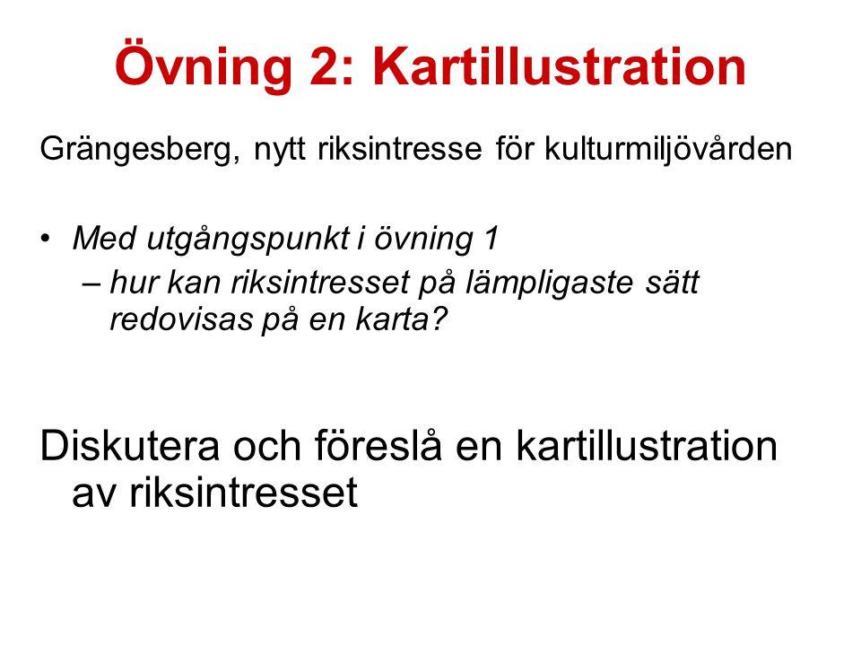 Övning 2: Kartillustration Grängesberg, nytt riksintresse för kulturmiljövården •Med utgångspunkt i övning 1 –hur kan riksintresset på lämpligaste sät