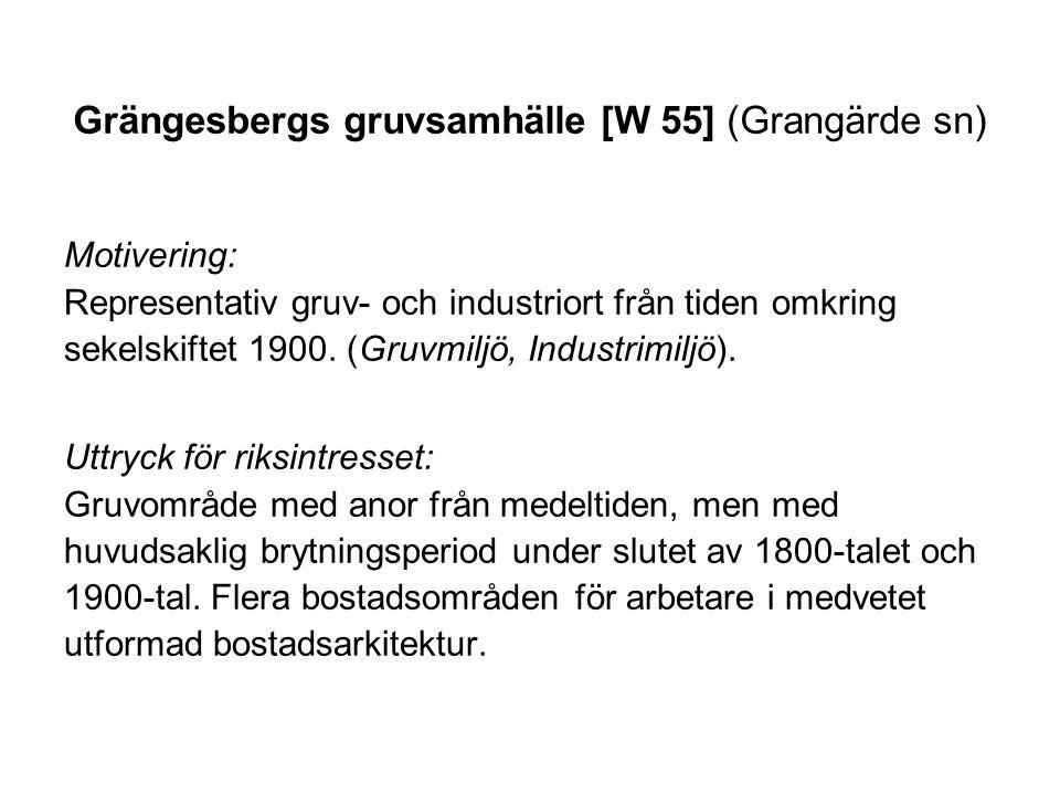 Grängesbergs gruvsamhälle [W 55] (Grangärde sn) Motivering: Representativ gruv- och industriort från tiden omkring sekelskiftet 1900. (Gruvmiljö, Indu
