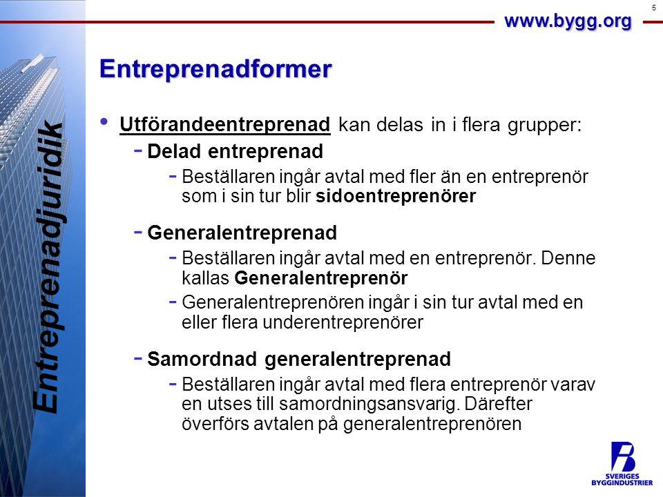 www.bygg.org 5Entreprenadformer • Utförandeentreprenad kan delas in i flera grupper: - Delad entreprenad - Beställaren ingår avtal med fler än en entr