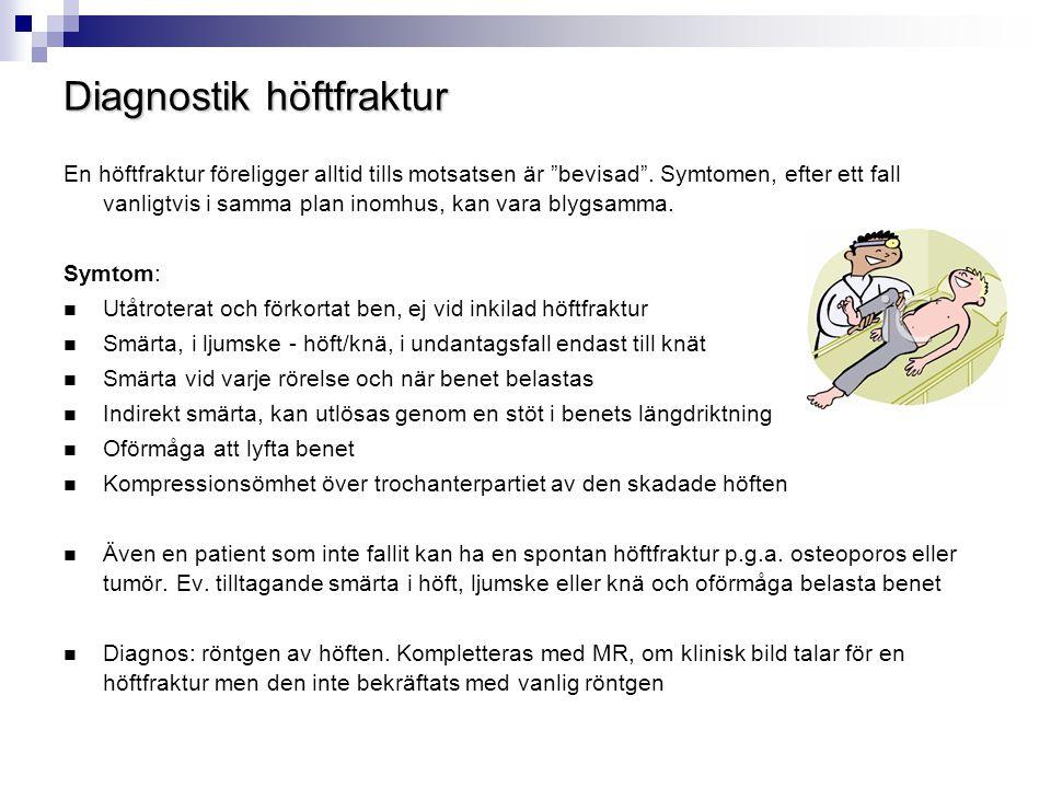 Omedelbart omhändertagande i Skaraborg - olycksplatsen Personer som bor i särskilt boende/SÄBO eller vistas på annan kommunal inrättning bör efter ett fall med misstänkt höftfraktur tas omhand på följande sätt av boendets vårdpersonal:  Sjuksköterska kontaktas omedelbart  Ambulans tillkallas  Det skadade benet immobiliseras med kuddar/filtar så att foten inte faller utåt  Distalstatus kontrolleras: Cirkulation, rörlighet och känsel  Trycksårsprofylax: Torra kläder.
