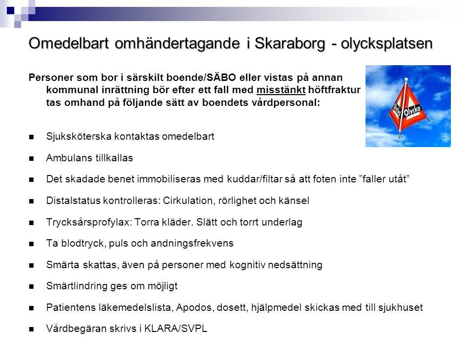 Omedelbart omhändertagande i Skaraborg - olycksplatsen Personer som bor i särskilt boende/SÄBO eller vistas på annan kommunal inrättning bör efter ett