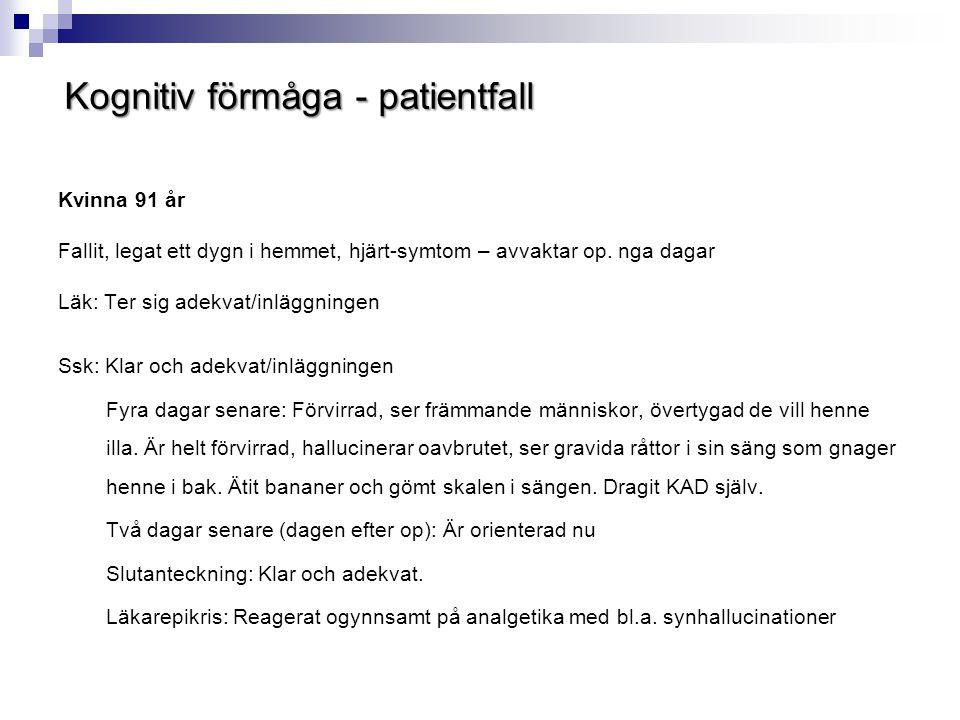Kvinna 91 år Fallit, legat ett dygn i hemmet, hjärt-symtom – avvaktar op. nga dagar Läk: Ter sig adekvat/inläggningen Ssk: Klar och adekvat/inläggning