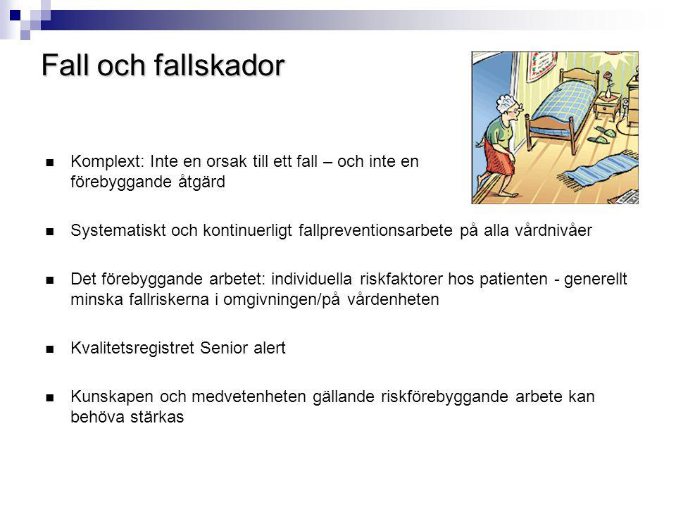 Fall och fallskador  Komplext: Inte en orsak till ett fall – och inte en förebyggande åtgärd  Systematiskt och kontinuerligt fallpreventionsarbete p