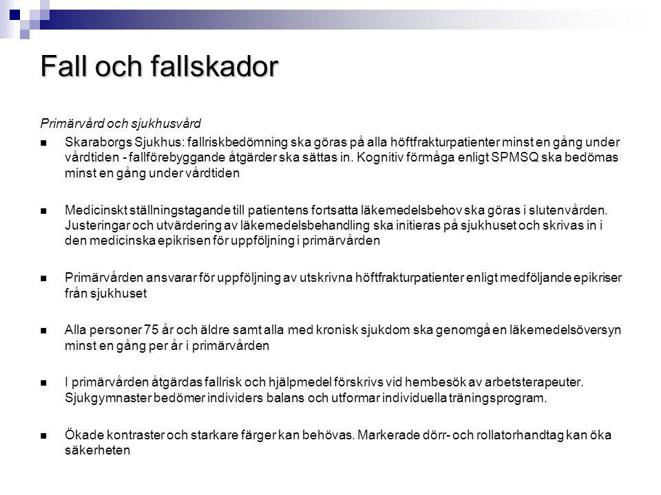Primärvård och sjukhusvård  Skaraborgs Sjukhus: fallriskbedömning ska göras på alla höftfrakturpatienter minst en gång under vårdtiden - fallförebygg