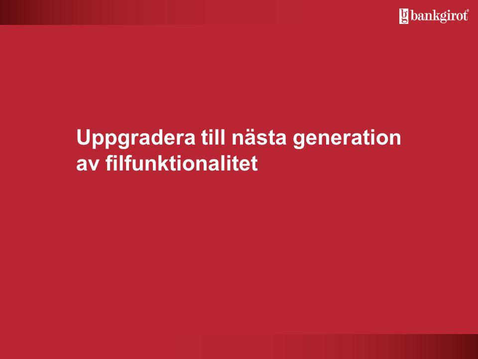 Uppgradera till nästa generation av filfunktionalitet