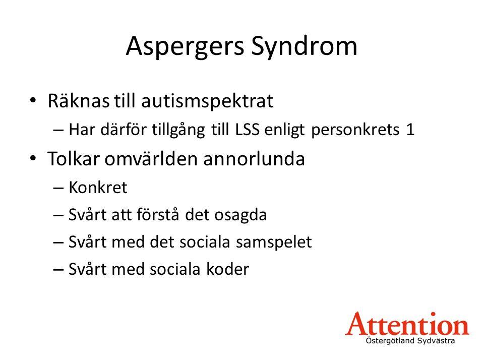 Aspergers syndrom – forts • Rigid och oflexibel – Behöver veta vad som ska hända – Behöver tid för förberedelser – Svårt att avbryta aktiviteter • Specialintresse • Svårt med automatisering