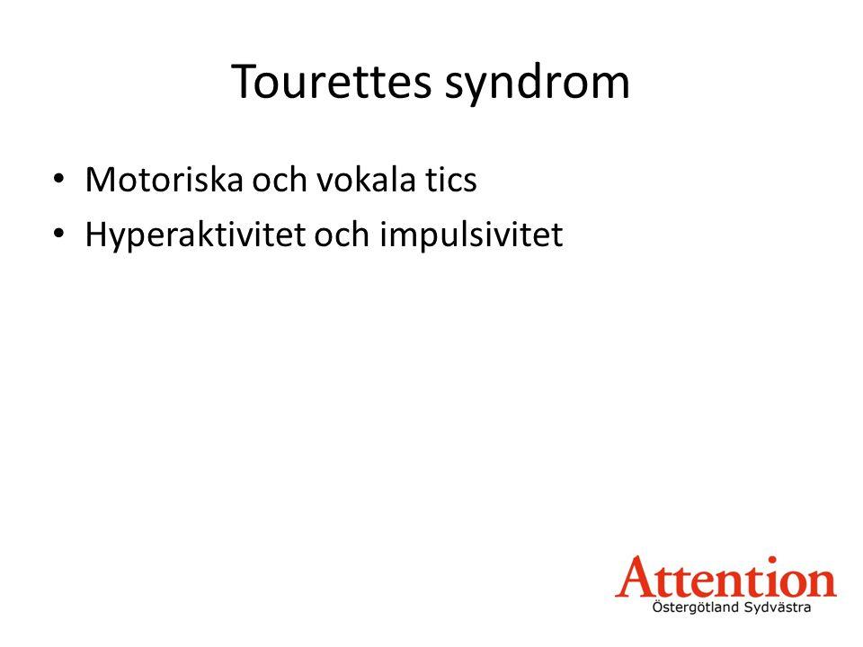Tourettes syndrom • Motoriska och vokala tics • Hyperaktivitet och impulsivitet