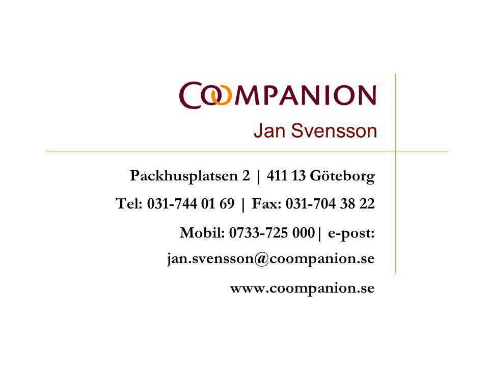 Jan Svensson Packhusplatsen 2 | 411 13 Göteborg Tel: 031-744 01 69 | Fax: 031-704 38 22 Mobil: 0733-725 000| e-post: jan.svensson@coompanion.se www.co