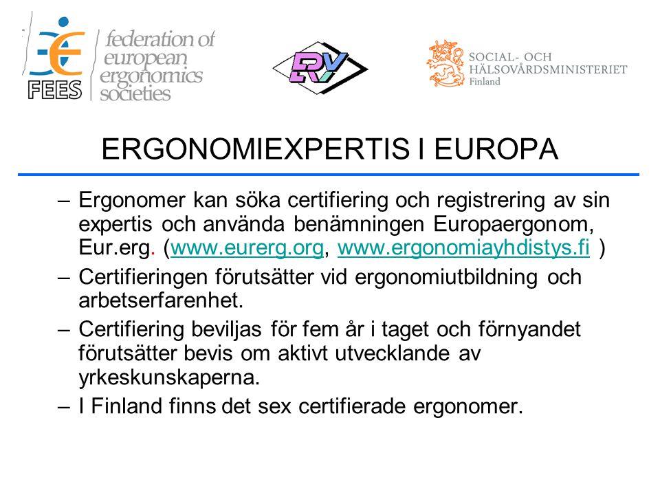 –Ergonomer kan söka certifiering och registrering av sin expertis och använda benämningen Europaergonom, Eur.erg.