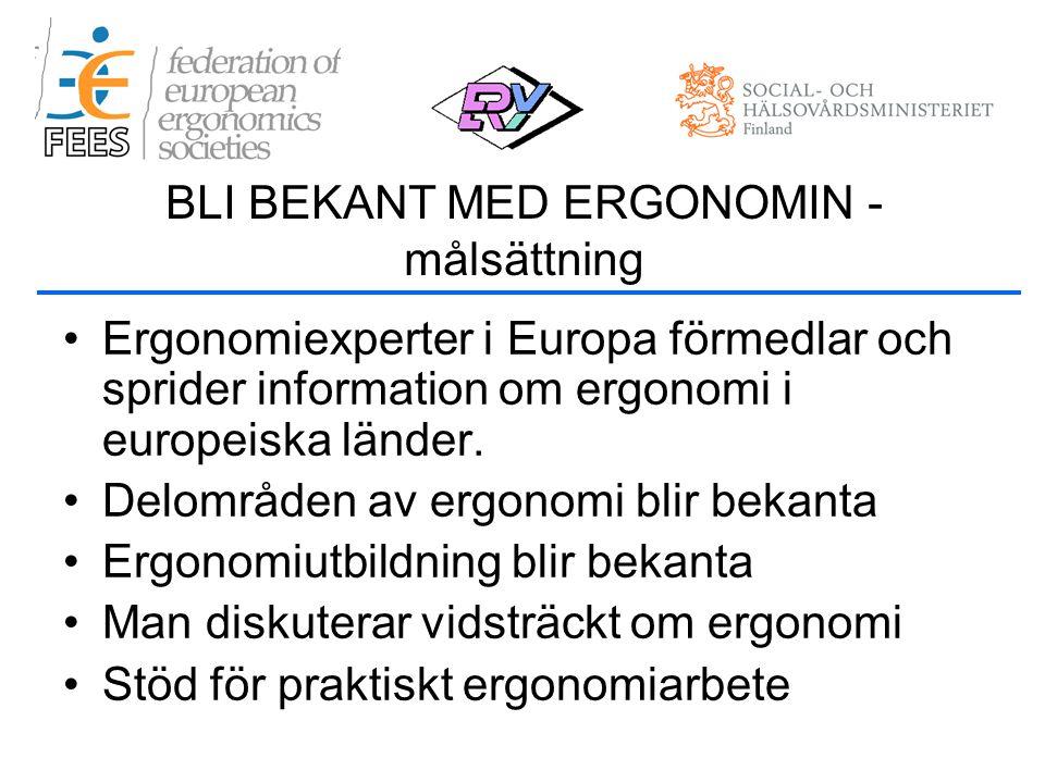 •Ergonomiexperter i Europa förmedlar och sprider information om ergonomi i europeiska länder.