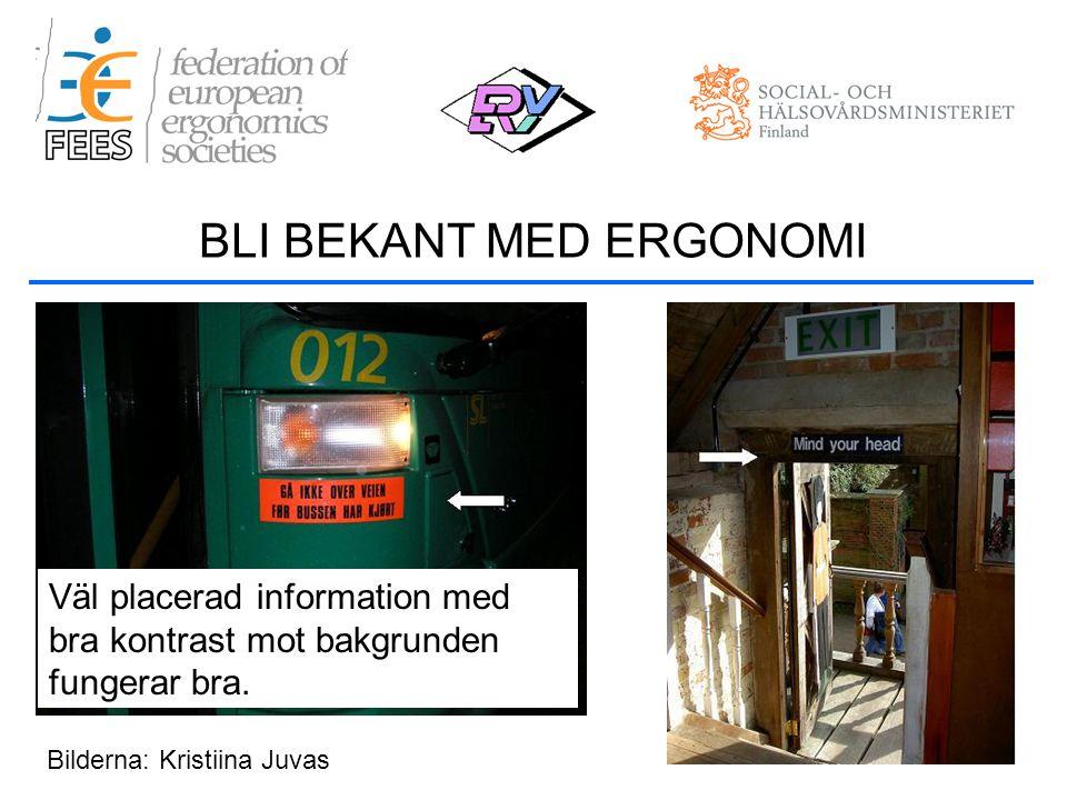 Bilderna: Kristiina Juvas Väl placerad information med bra kontrast mot bakgrunden fungerar bra.