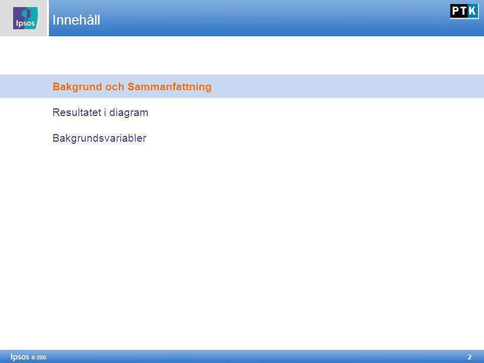 2 © 2008 Innehåll Bakgrund och Sammanfattning Resultatet i diagram Bakgrundsvariabler