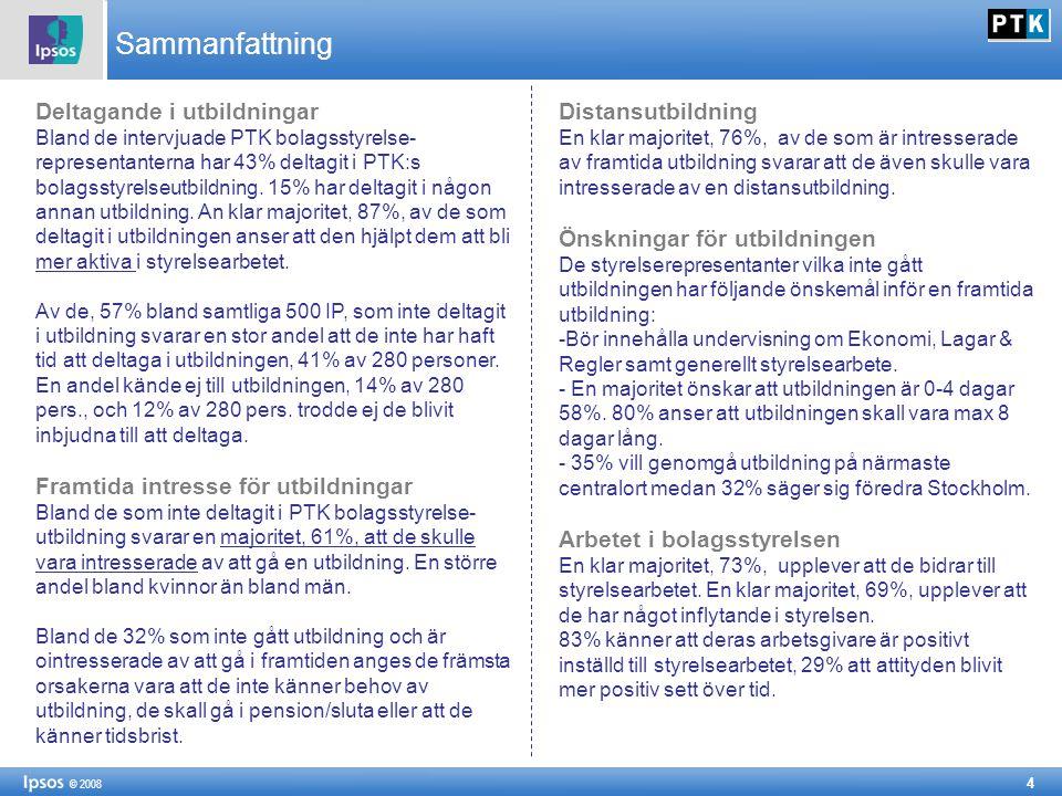 4 © 2008 Sammanfattning Deltagande i utbildningar Bland de intervjuade PTK bolagsstyrelse- representanterna har 43% deltagit i PTK:s bolagsstyrelseutbildning.