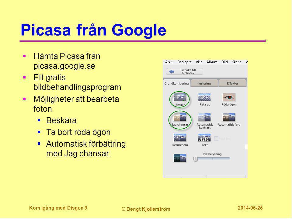 Picasa från Google  Hämta Picasa från picasa.google.se  Ett gratis bildbehandlingsprogram  Möjligheter att bearbeta foton  Beskära  Ta bort röda