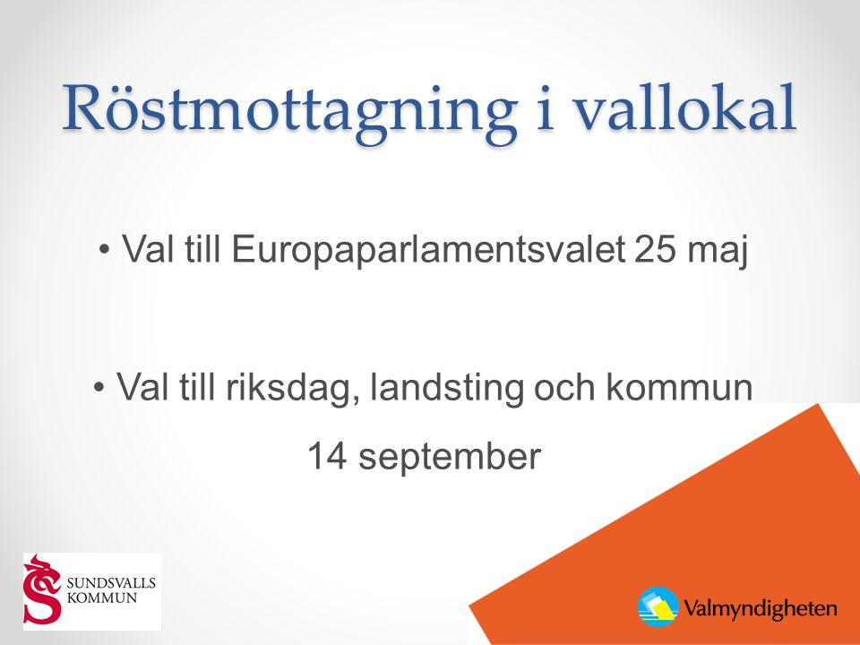 Röstmottagning i vallokal • Val till Europaparlamentsvalet 25 maj • Val till riksdag, landsting och kommun 14 september