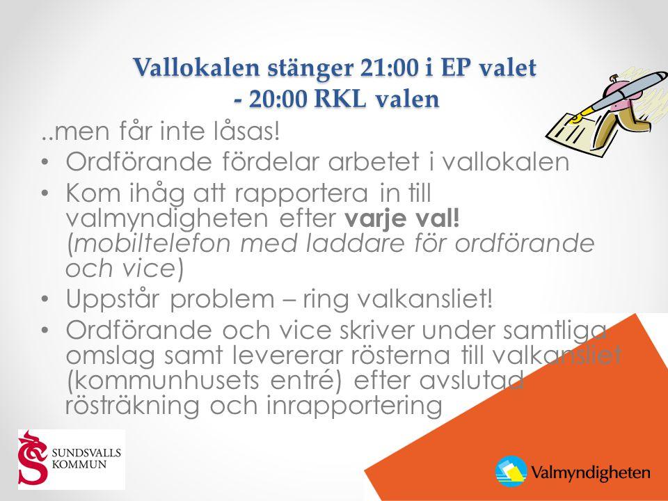 Vallokalen stänger 21:00 i EP valet - 20:00 RKL valen..men får inte låsas! • Ordförande fördelar arbetet i vallokalen • Kom ihåg att rapportera in til