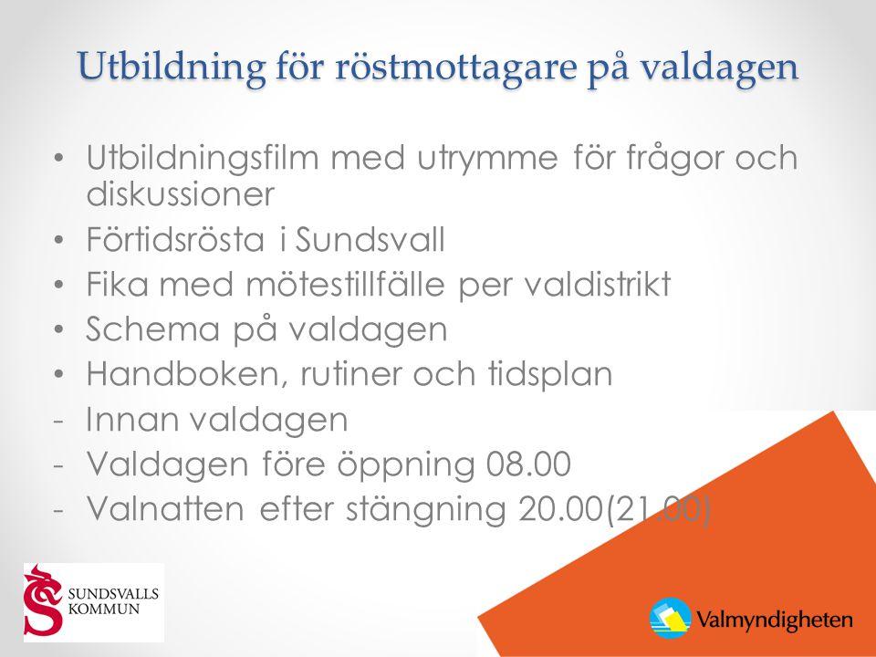 Utbildning för röstmottagare på valdagen • Utbildningsfilm med utrymme för frågor och diskussioner • Förtidsrösta i Sundsvall • Fika med mötestillfäll