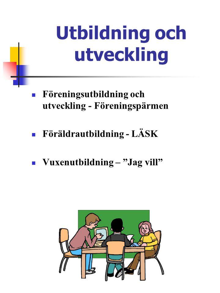 Utbildning och utveckling  Föreningsutbildning och utveckling - Föreningspärmen  Föräldrautbildning - LÄSK  Vuxenutbildning – Jag vill