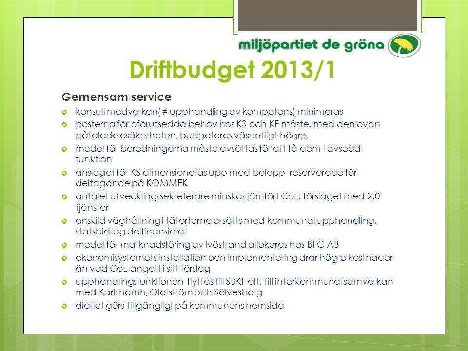 Driftbudget 2013/1 Gemensam service  konsultmedverkan( ≠ upphandling av kompetens) minimeras  posterna för oförutsedda behov hos KS och KF måste, me