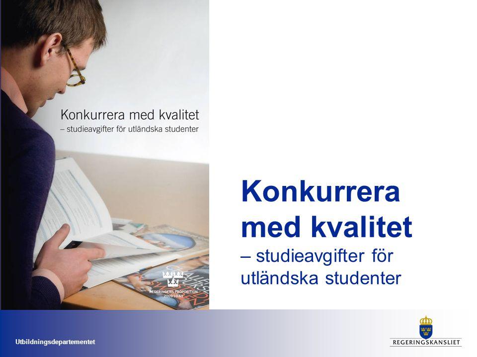 Utbildningsdepartementet Konkurrera med kvalitet – studieavgifter för utländska studenter
