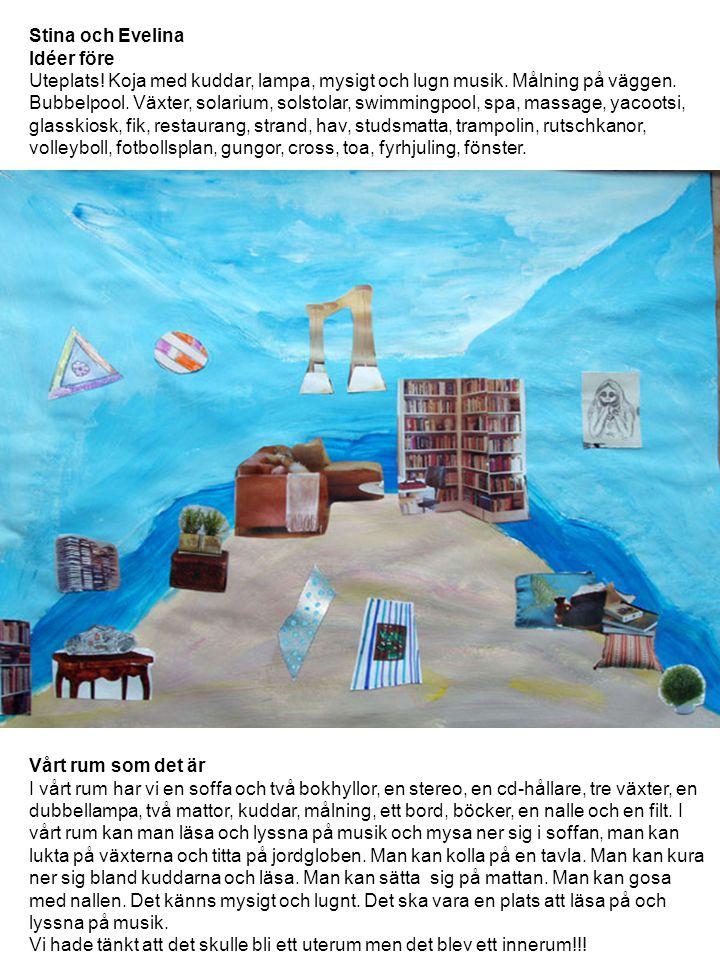 Stina och Evelina Idéer före Uteplats! Koja med kuddar, lampa, mysigt och lugn musik. Målning på väggen. Bubbelpool. Växter, solarium, solstolar, swim