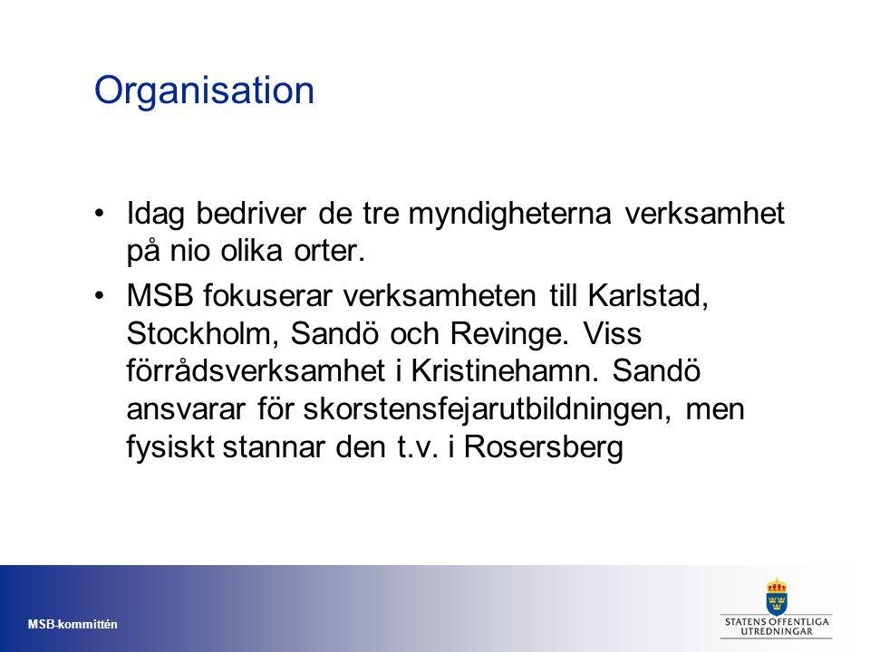MSB-kommittén Organisation •Idag bedriver de tre myndigheterna verksamhet på nio olika orter. •MSB fokuserar verksamheten till Karlstad, Stockholm, Sa