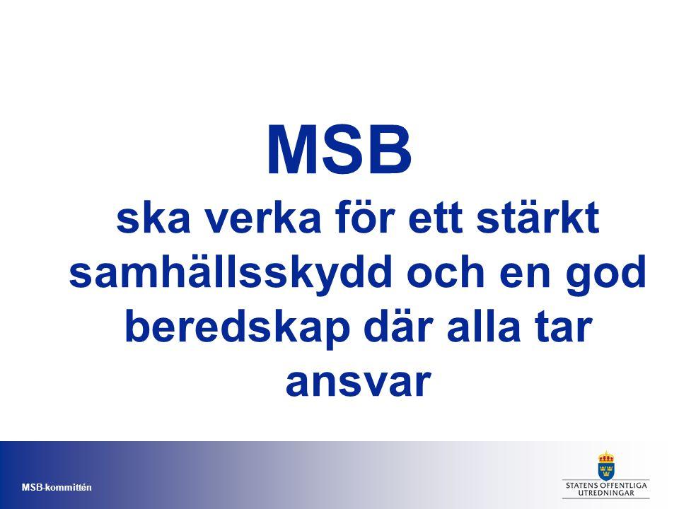 MSB ska verka för ett stärkt samhällsskydd och en god beredskap där alla tar ansvar