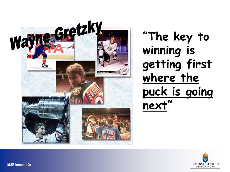 "MSB-kommittén ""att kunna läsa spelet"" ""The key to winning is getting first where the puck is going next"""