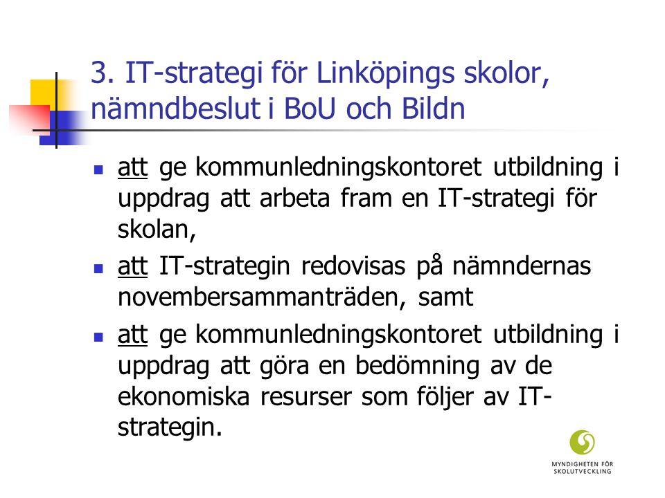 3. IT-strategi för Linköpings skolor, nämndbeslut i BoU och Bildn  attge kommunledningskontoret utbildning i uppdrag att arbeta fram en IT-strategi f