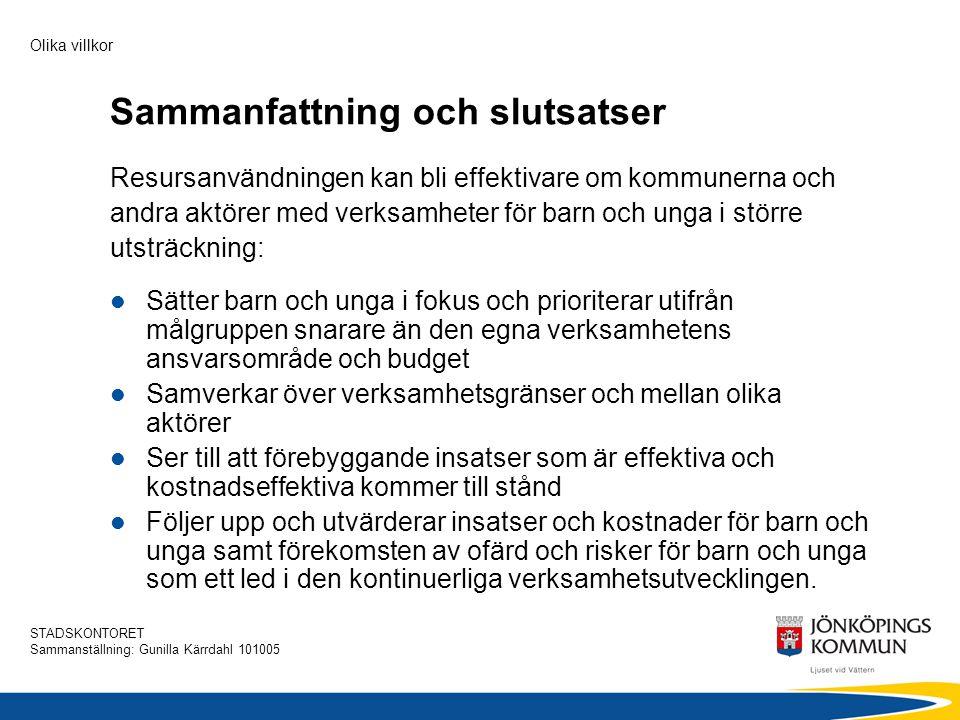 STADSKONTORET Sammanställning: Gunilla Kärrdahl 101005 Olika villkor Sammanfattning och slutsatser Resursanvändningen kan bli effektivare om kommunern