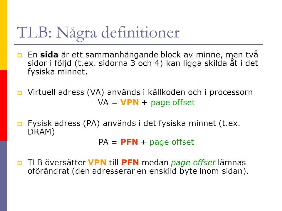 TLB: Några definitioner  En sida är ett sammanhängande block av minne, men två sidor i följd (t.ex.