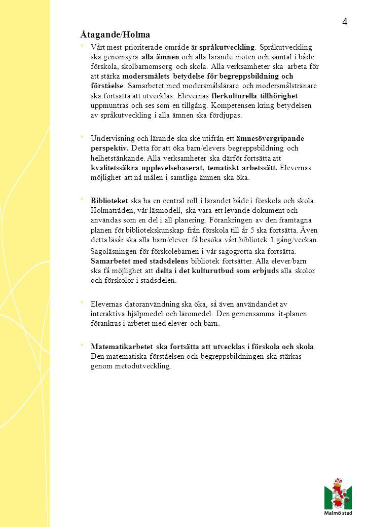 4 Åtagande/Holma • Vårt mest prioriterade område är språkutveckling.
