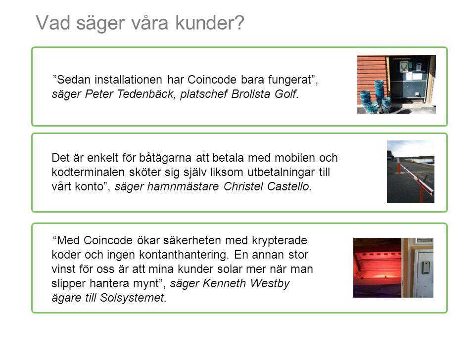 """Vad säger våra kunder? """"Sedan installationen har Coincode bara fungerat"""", säger Peter Tedenbäck, platschef Brollsta Golf. Det är enkelt för båtägarna"""